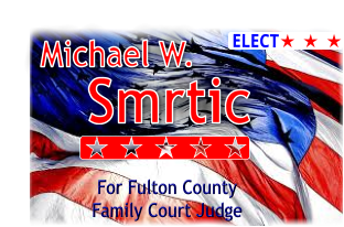 Michael W.  Smrtic ELECT For Fulton County Family Court Judge